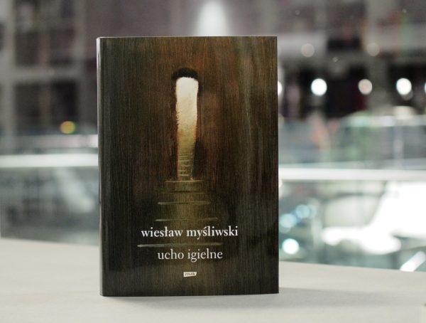 """""""Ucho Igielne"""" Wiesława Myśliwskiego"""
