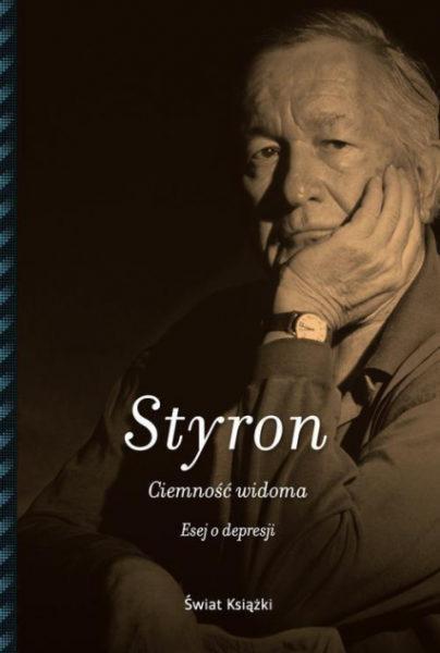 """William Styron, """"Ciemność widoma. Esej o depresji"""", tłum. Jerzy Korpanty"""