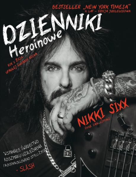 """Nikki Sixx, """"Dzienniki heroinowe"""", Wydawnictwo KAGRA, Poznań 2019"""