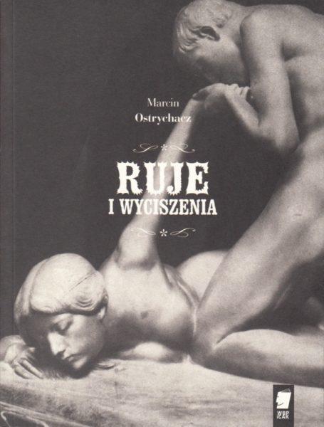 """Marcin Ostrychacz """"Ruje i wyciszenia"""", Wydawnictwo WBPiCAK"""