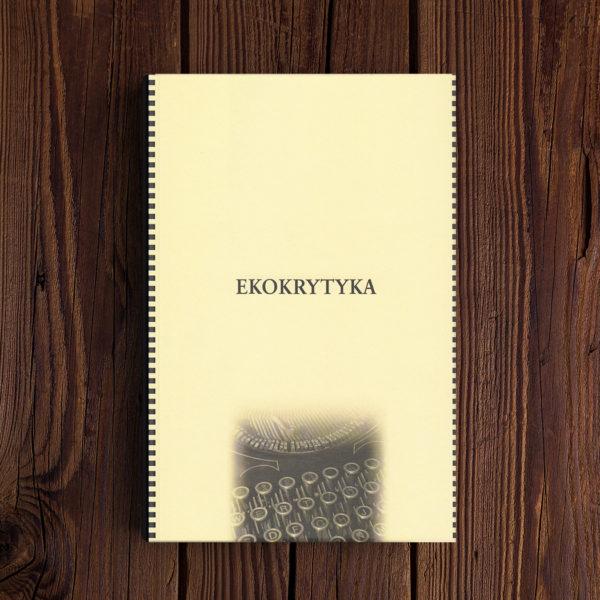 """""""Ekokrytyka"""", red. Krzysztof Wojciechowski, WBPiCAK, Poznań 2018"""