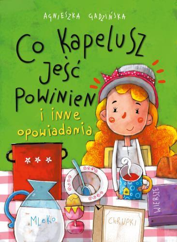 """Agnieszka Gadzińska, """"Co Kapelusz jeść powinien i inne opowiadania"""""""