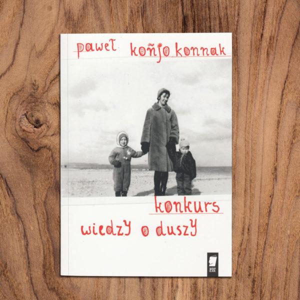 """Paweł Koñjo Konnak, """"Konkurs wiedzy o duszy"""", WBPiCAK, Poznań 2019."""