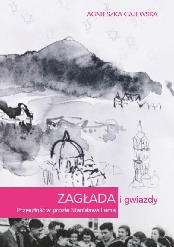 Zagłada i gwiazdy, Agnieszka Gajewska, fot. Wydawnictwo Naukowe UAM