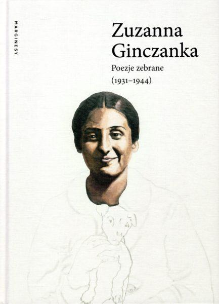 """Zuzanna Ginczanka """"Poezje zebrane 1931-1944"""" Wydawnictwo Marginesy"""