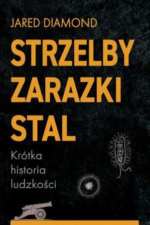 Okładka książki pt. Strzelby zarazki stal, fot. Wydawnictwo Zysk i S-ka