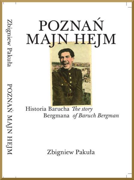 okładka książki Poznań Majn Hejm. Historia Barucha Bergmana