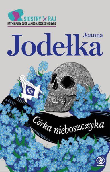 """Joanna Jodełka - """"Córka nieboszczyka"""", Dom Wydawniczy Rebis"""