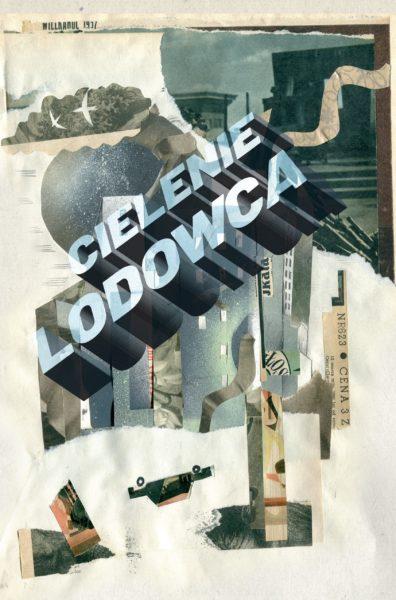 """Marcin Ostrychacz """"Cielenie lodowca"""", Wydawnictwo WBPiCAK"""