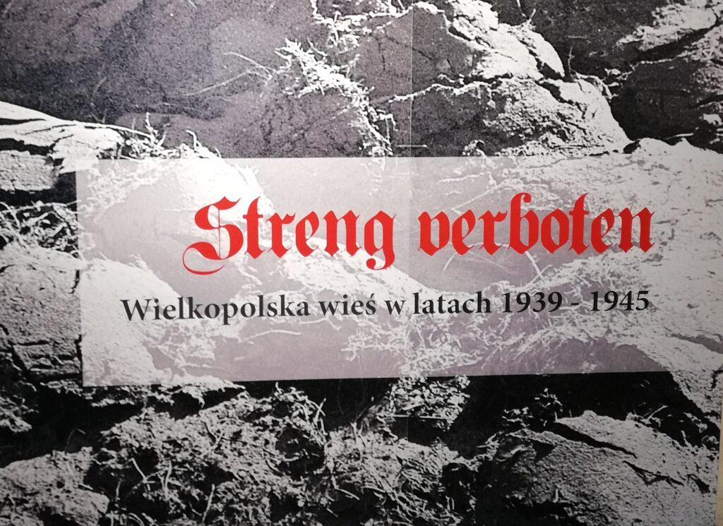 Streng Verboten. Wielkopolska wieś w latach 1939–1945