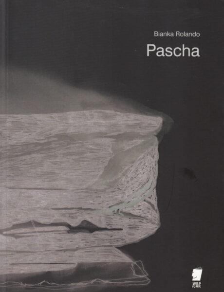 """Bianka Rolando """"Pascha:, Wydawnictwo WBPiCAK"""