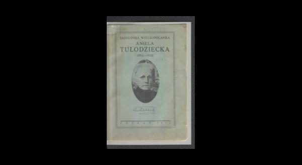 """Wanda Jankowska """"Zasłużona Wielkopolanka Aniela Tułodziecka"""", Poznań Drukarnia Uniwersytetu Poznańskiego, 1933, fot. Polona"""