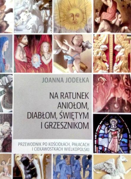 Okładka książki pt. Na ratunek aniołom, diabłom, świętym i grzesznikom. Przewodnik po kościołach, pałacach i ciekawostkach Wielkopolski