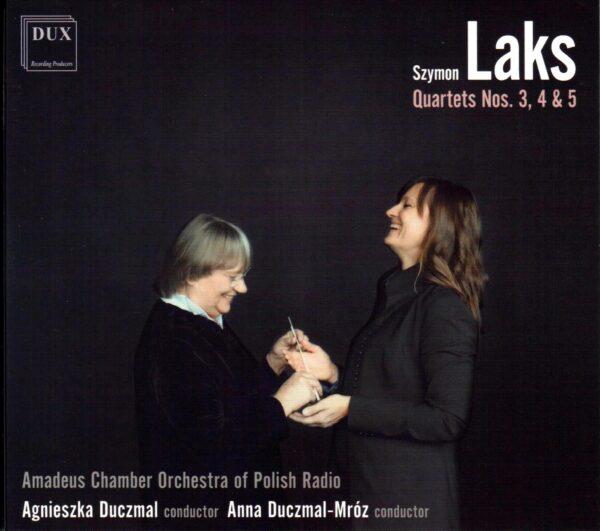 Okładka płyty Szymon Laks - Quartets Nos 3, 4 & 5, Orkiestra Kameralna Polskiego Radia Amadeus, Agnieszka Duczmal, Anna Duczmal-Mróz