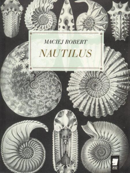 """Maciej Robert """"Nautilus"""", Wydawnictwo WBPiCAK"""