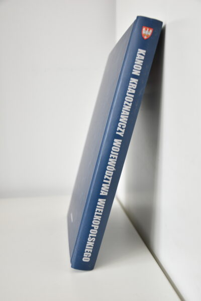 Kanon krajoznawczy Województwa Wielkopolskiego, Wydawnictwo WBPiCAK, fot. B. Landsberg