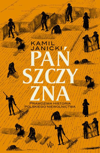 Pańszczyzna, Kamil Janicki, Wydawnictwo Poznańskie, fot. materiały prasowe