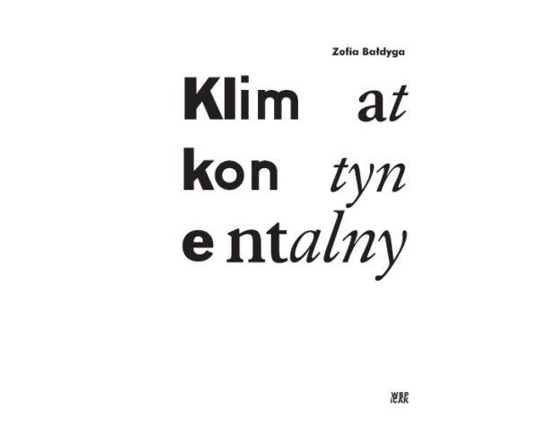 """Zofia Bałdyga """"Klimatkontynentalny"""", Wydawnictwo WBPiCAK"""