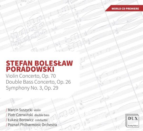 Płyta Filharmonii Poznańskiej pod dyrekcją Łukasza Borowicza z utworami Stefana Bolesława Poradowskiego